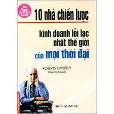 10 nha chien luoc kinh doanh loi lac nhat the gioi cua moi thoi dai