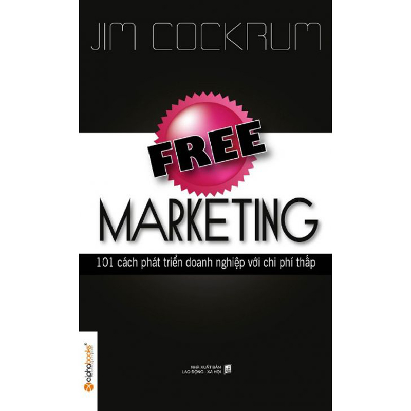 Free Marketing - 101 Cach phat trien doanh nghiep voi chi phi thap