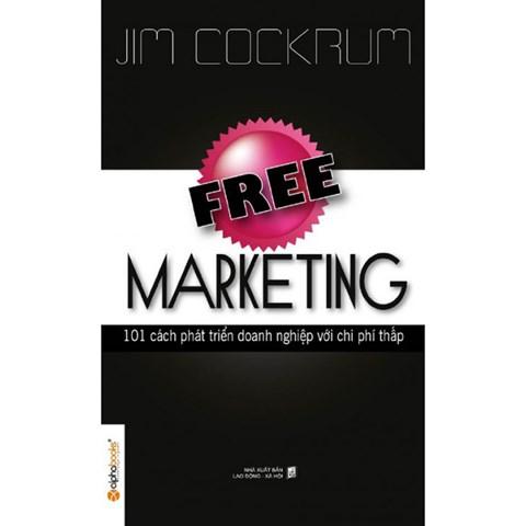 Free Marketing - 101 Cach phat trien doanh nghiep voi chi phi thap