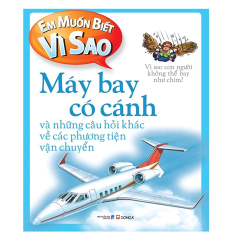 Em muon biet  vi sao may bay co canh