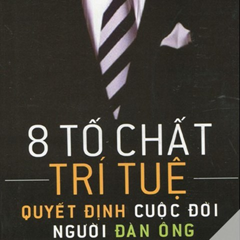 8 to chat tri tue quyet dinh cuoc doi nguoi dan ong