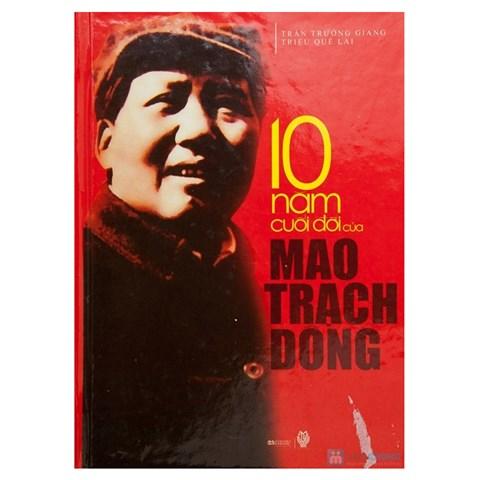 10 nam cuoi doi cua Mao Trach Dong