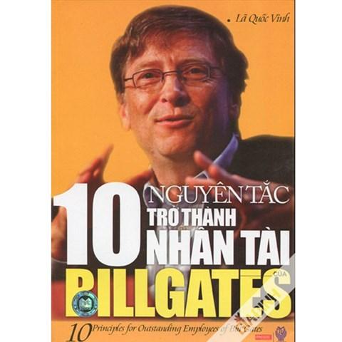 10 nguyen tac tro thanh nhan tai cua Bill Gates