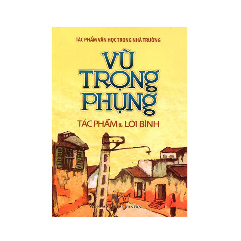 Vu Trong Phung - tac pham va loi binh