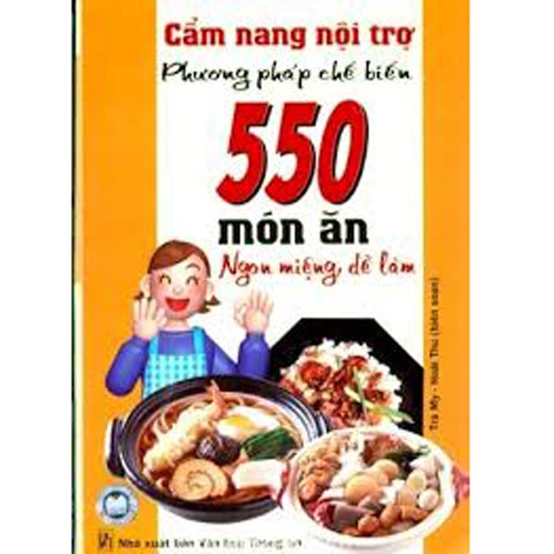 Cam nang noi tro (Bi quyet che bien 550 mon an ngon mieng de lam)