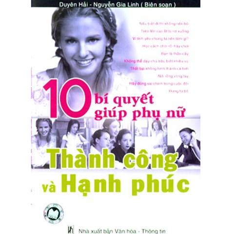 10 bi quyet giup phu nu Thanh cong va Hanh phuc