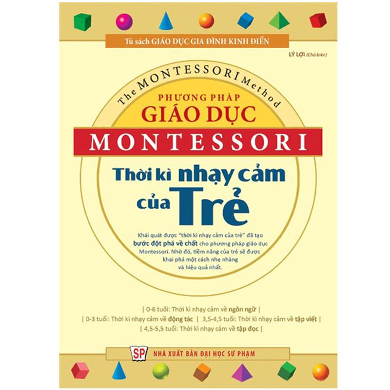 Phuong phap giao duc Montessori - Thoi ky nhay cam cua tre