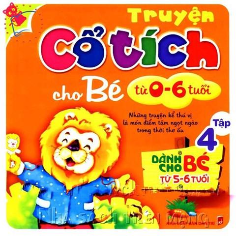 Truyen co tich cho be ( 0-6 tuoi) tap 4 (Danh cho be tu 5-6 tuoi)