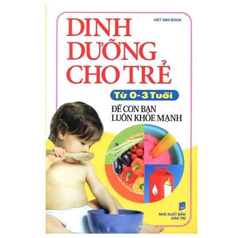 Dinh duong cho tre tu 0-3 tuoi - De con ban luon luon khoe manh