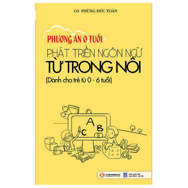 Phuong an 0 tuoi - Phat trien ngon ngu tu trong noi