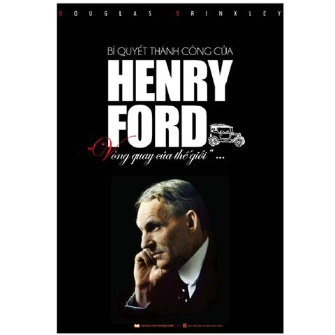 Bi quyet thanh cong cua Henry Ford