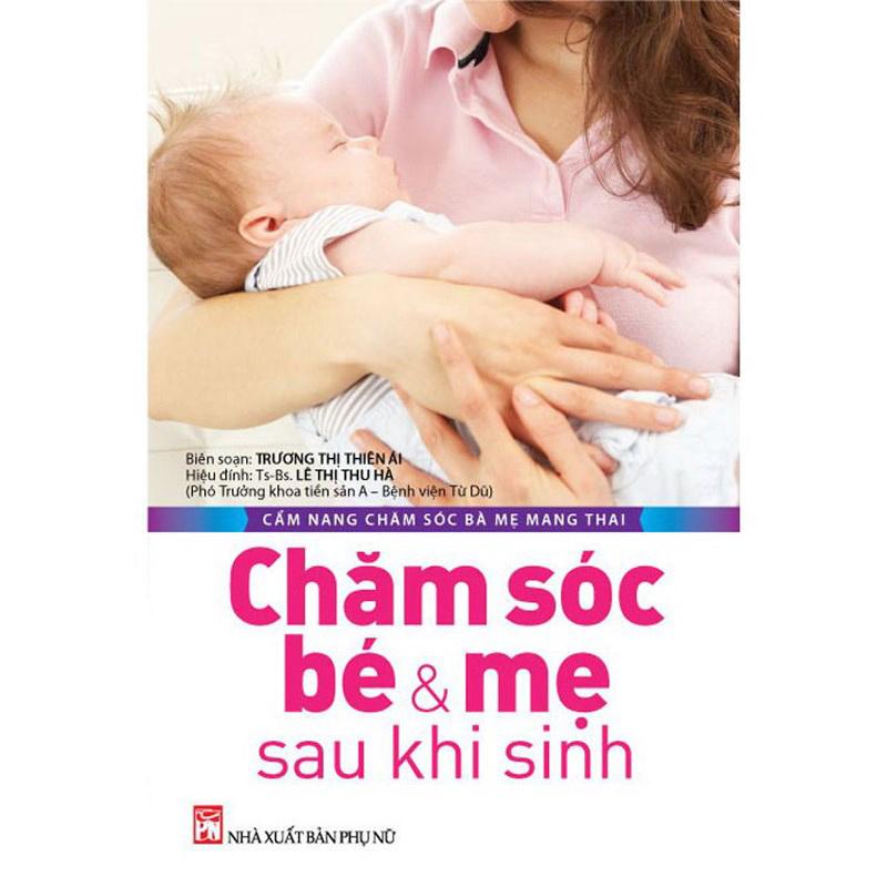 Cam nang cham soc ba me mang thai - Cham soc be & me sau khi sinh