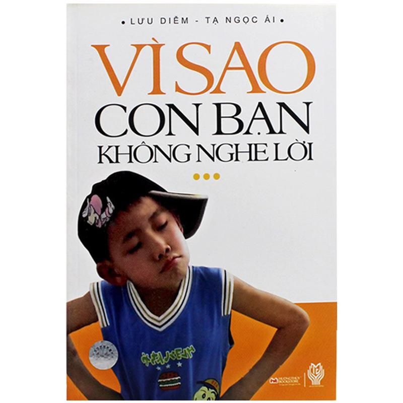Vi sao con ban khong nghe loi, sach nuoi day con cai
