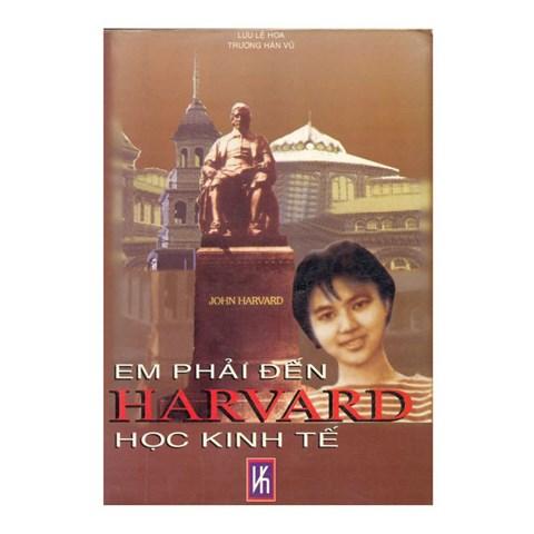 Em phai den Harvard hoc kinh te