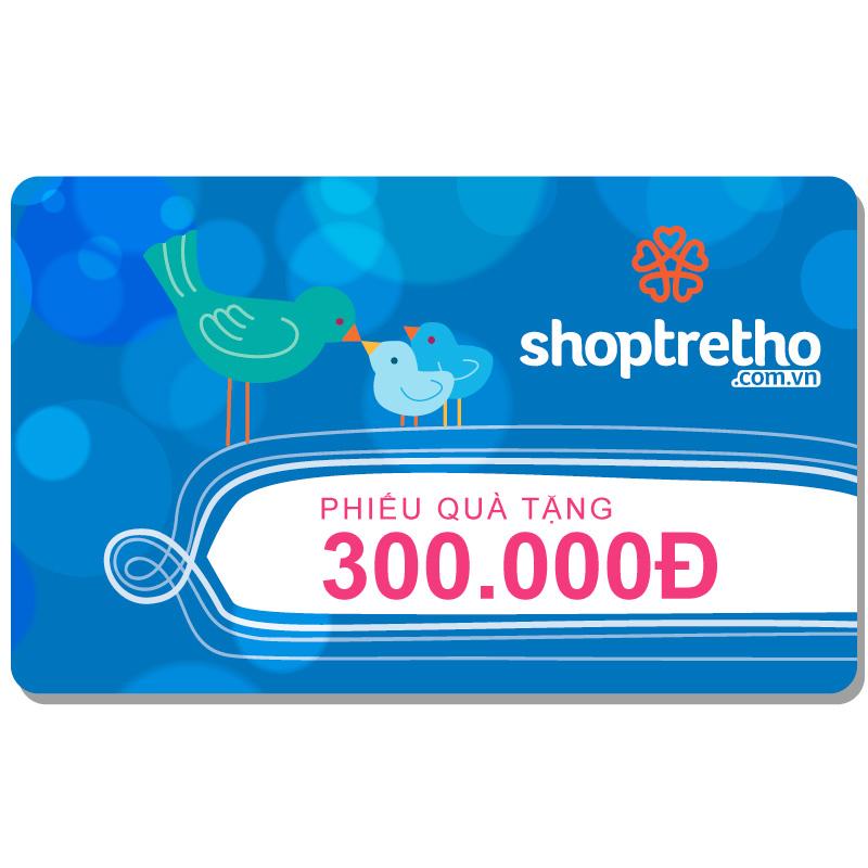 Phieu qua tang Shop Tre Tho tri gia 300.000D