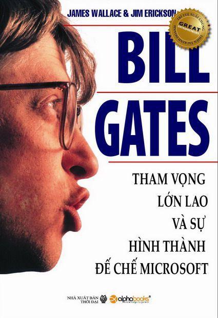 Bill Gates Tham vong lon lao va hinh thanh de che microsoft