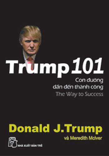Con duong dan den thanh cong Trump 101