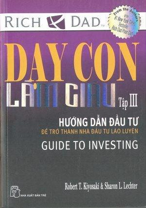 Day con lam giau (Tap III) - Huong dan dau tu