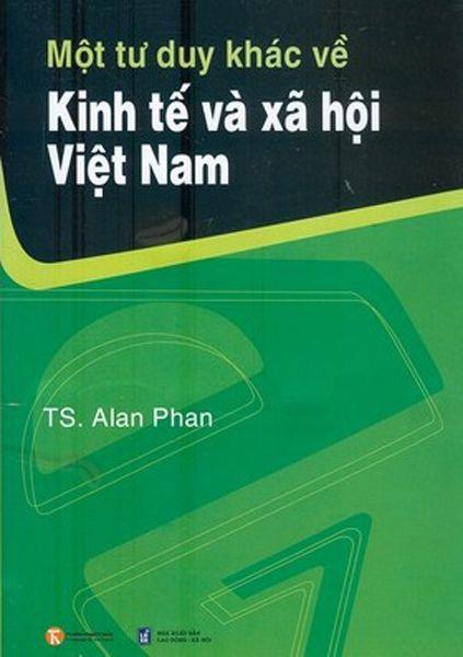 Mot tu duy khac ve kinh te va xa hoi Viet Nam