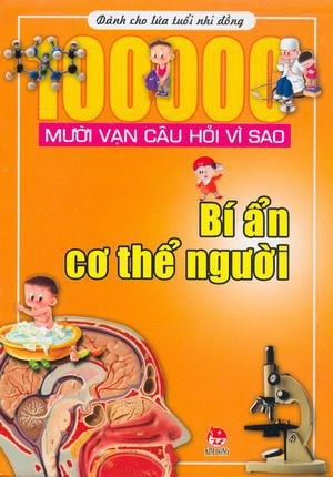 Muoi van cau hoi vi sao - Bi an co the nguoi