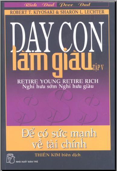 Day con lam giau (Tap V) - nghi huu som, nghi huu giau