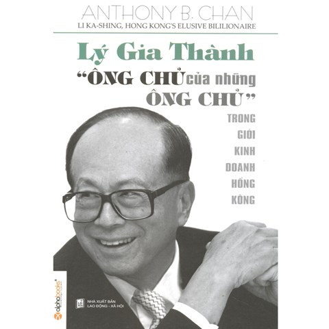 Ly gia Thanh - Ong chu cua nhung ong chu trong gioi kinh doanh Hong Kong