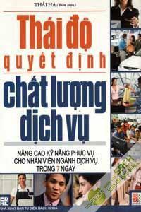 Thai do quyet dinh chat luong dich vu -Nang cao ky nang phuc vu cho nhan vien nganh dich vu trong 7 ngay
