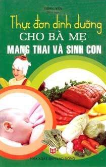 Thuc don dinh duong cho ba me mang thai va sinh con